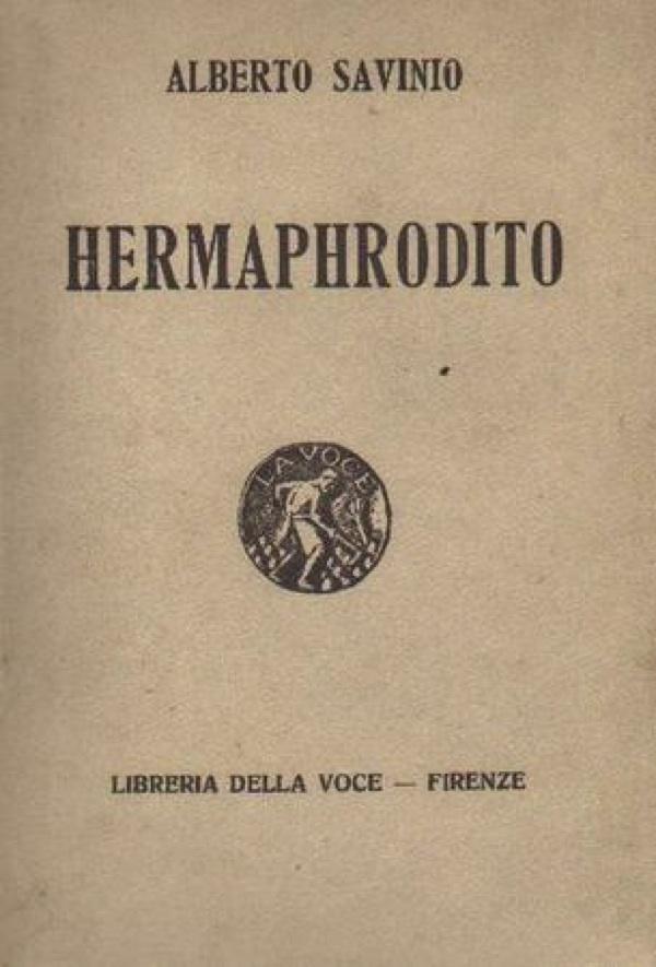 Alberto Savinio - Hermaphodito (1918)